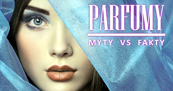 Parfumy, fakty a mýty, delenie a správne používanie